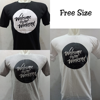 Kaos Cowok Welcome To The Weekend FREE SIZE AL010